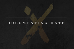 Documenting Hate.